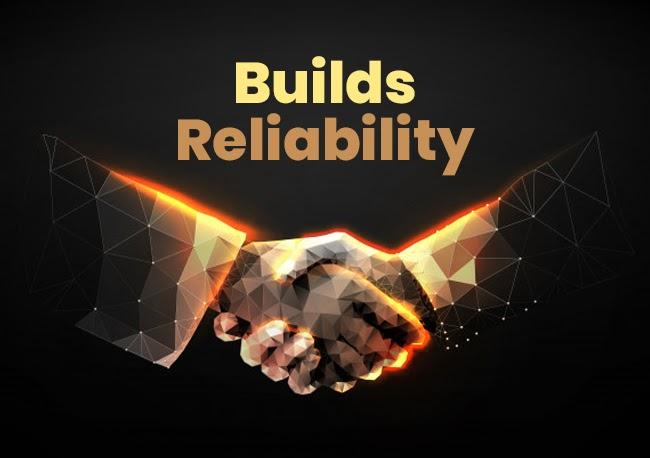 BUILDS RELIABILITY