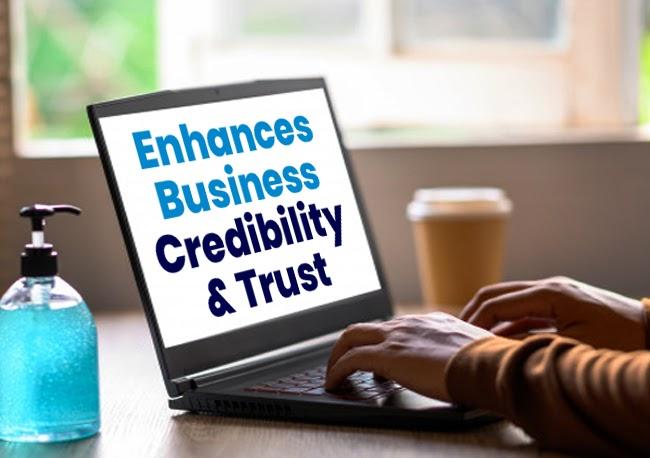 ENHANCES BUSINESS CREDIBILITY & TRUST