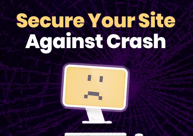 Secure your Site against Crash