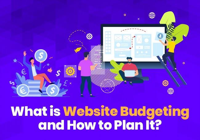 What is Website Budgeting and How to Plan It?